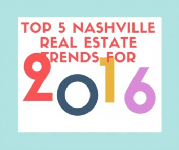 Here's the Top 5 Real Estate Trends for Nashville in 2016