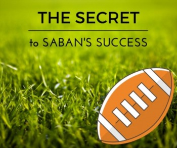 The Secret to Saban's Success