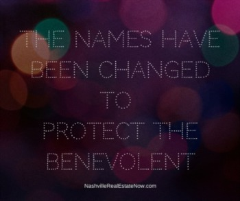 The Names have been Changed to Protect the Benevolent