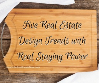 Five Real Estate Design Trends with Real Staying Power