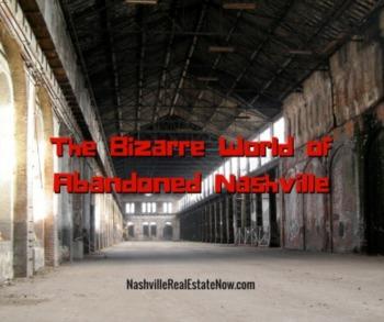 The Bizarre World of Abandoned Nashville