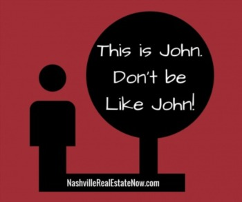This is John.  Don't be Like John.