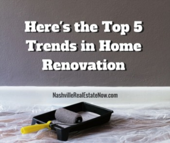 Here's the Top 5 Trends in Home Renovation