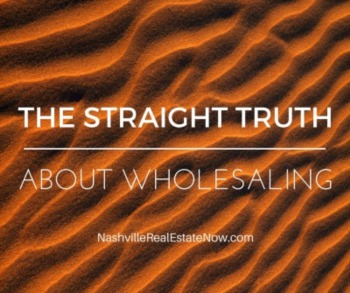 The Straight Truth About Wholesaling