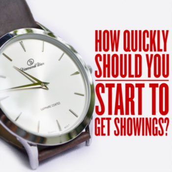 How quickly should you start to get showings?