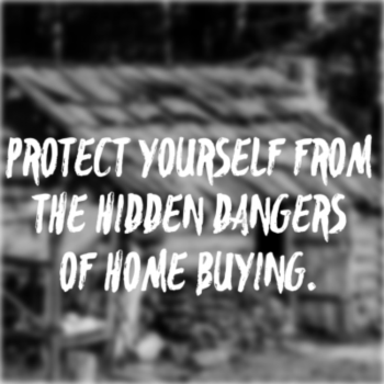 Protect yourself from the hidden dangers of home buying