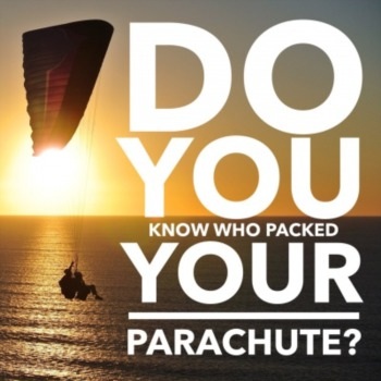 Do you know who packs your parachute?