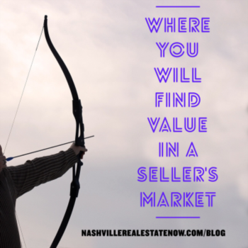 Where you will find value in a seller's market