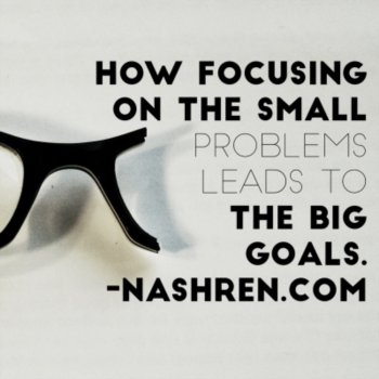 How the small problems are key to the big goals