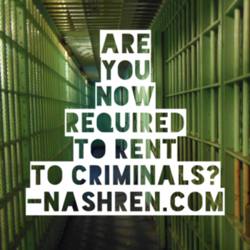 Are you now required to rent to criminals?