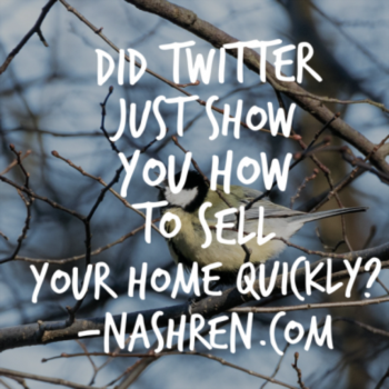 Did Twitter just show you how to sell your home quickly?