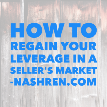 How to recapture your leverage in a seller's market