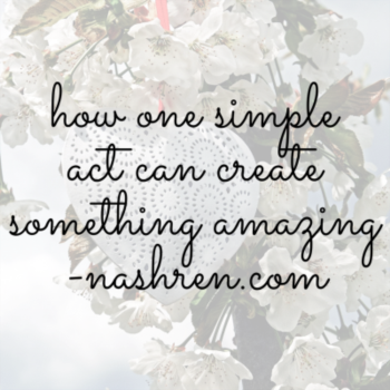 How one simple act can create something amazing