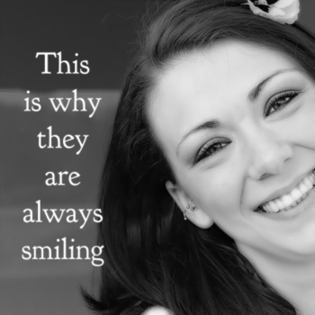 This is why they are always smiling