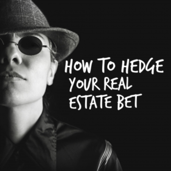 This is how to hedge your real estate bet