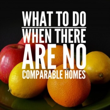 What to do when there are no comparable homes