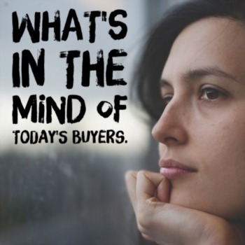What's in the mind of today's buyers?