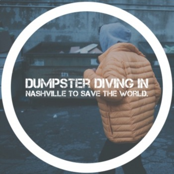 Dumpster diving in Nashville to save the world