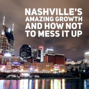 Nashville's amazing growth and how NOT to mess it up