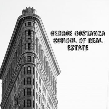 George Costanza School of Real Estate