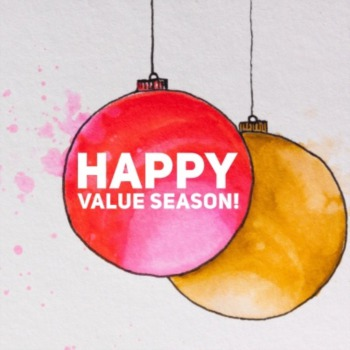 Forget the holidays...this is Value season