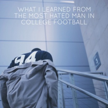 What I learned from the most hated man in college football
