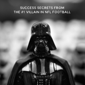 Success Secrets of the #1 villain in NFL Football
