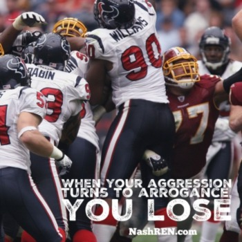 When you aggression turns to arrogance, you lose