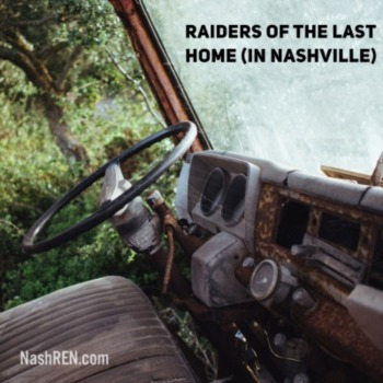 Raiders of the Last Home (in Nashville)