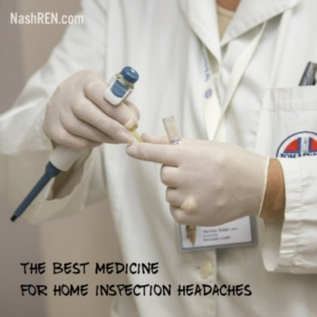 The best medicine for home inspection headaches
