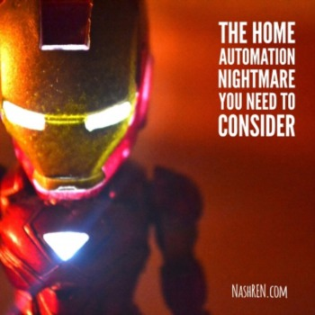 The home automation nightmare you need to consider