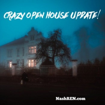 Crazy Open House Update