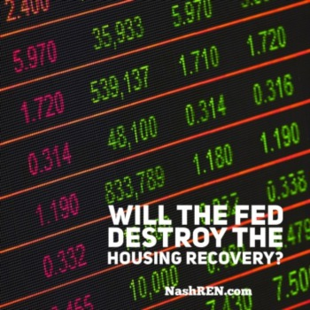 Will the Fed destroy the housing recovery?