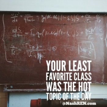 Your least favorite class was the hot topic of the day
