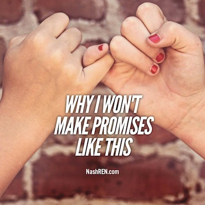 Why I won't make promises like this
