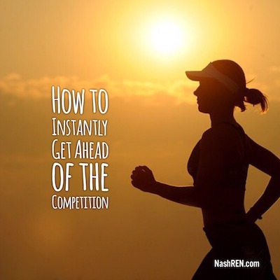 How to Instantly Get Ahead of Your Competition
