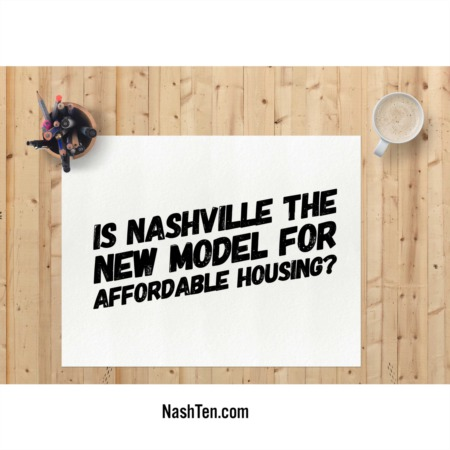 Is Nashville the new model for affordable housing?