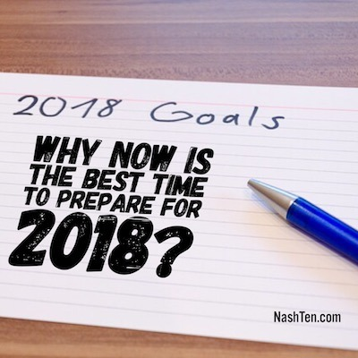 Why Now Is The Best Time To Prepare For 2018