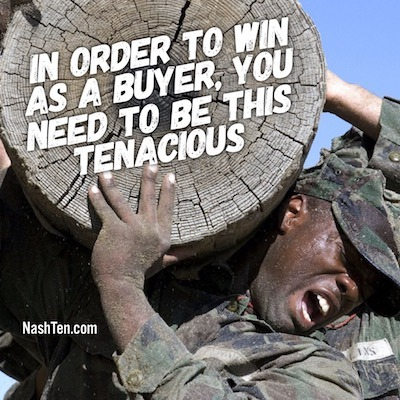 In Order To Win As A Buyer, You Need To Be This Tenacious