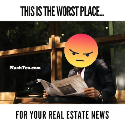 This Is The Worst Place For Your Real Estate News