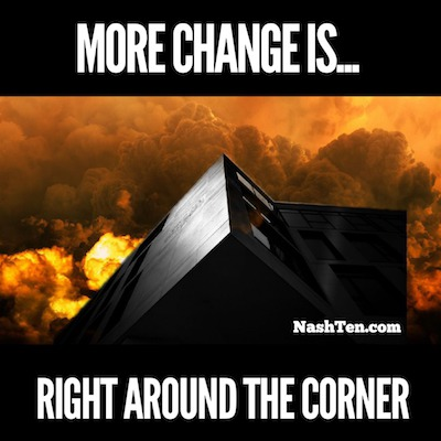 More change is right around the corner