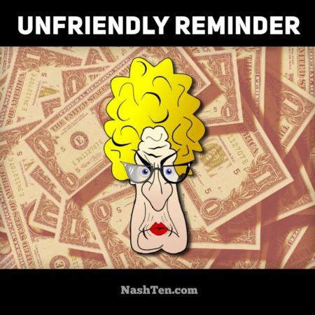Unfriendly reminder