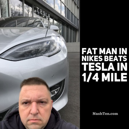 Fat man in Nikes beats Tesla in 1/4 mile