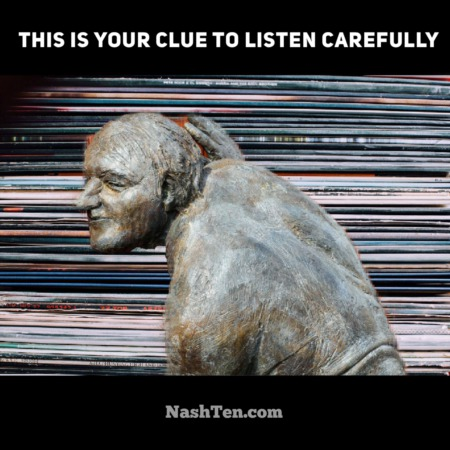 This is your clue to listen carefully