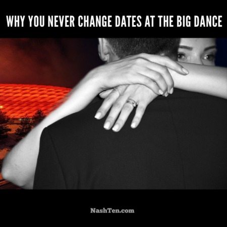 Why you never change dates at the big dance