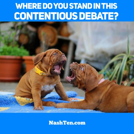 Where do you stand in this contentious debate?
