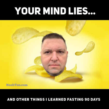 Your mind lies...and other things I learned fasting for 90 days