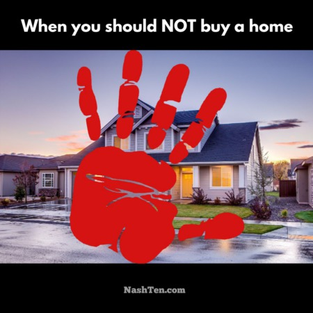 When you should NOT buy a home