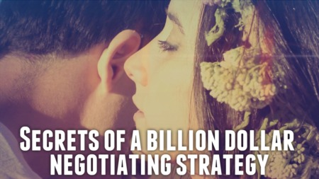 Secrets of a billion dollar negotiating strategy