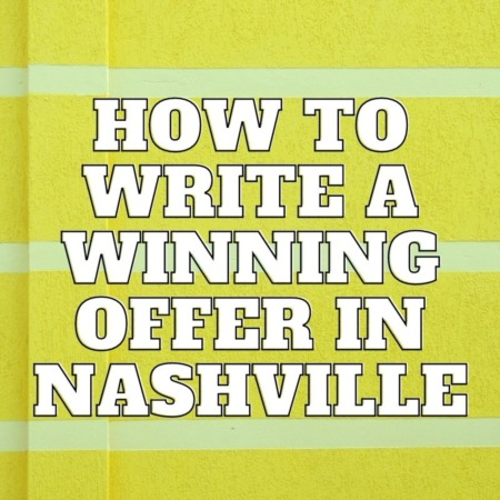 How to Write a Winning Offer in Nashville